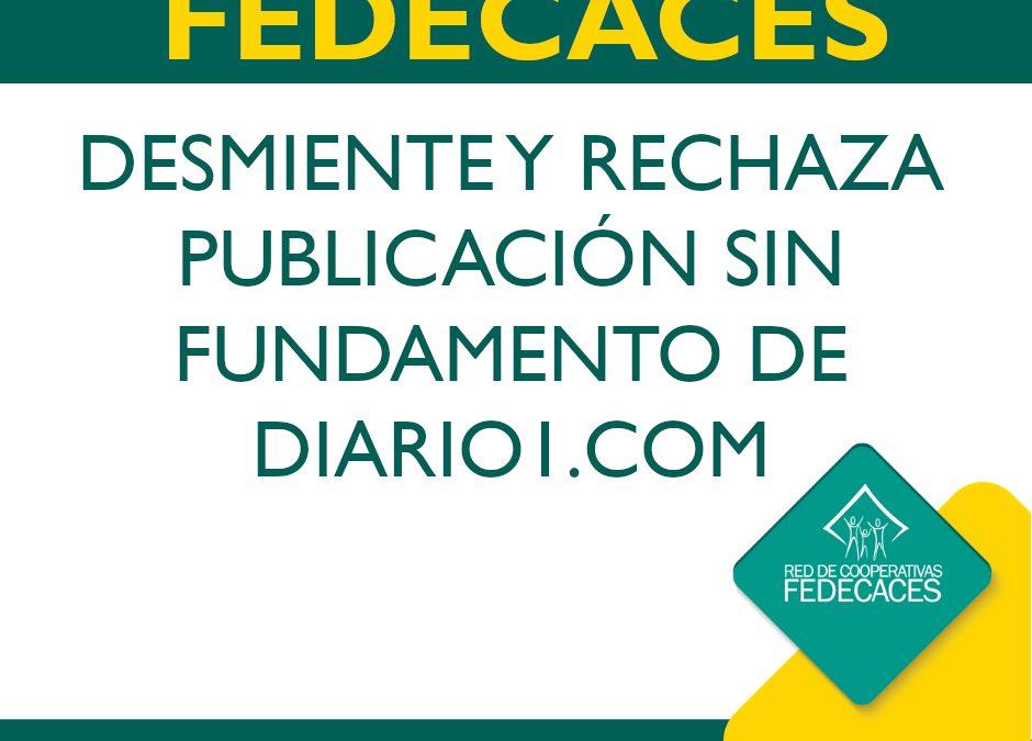 FEDECACES DESMIENTE Y RECHAZA PUBLICACIÓN SIN FUNDAMENTO DE DIARIO1 .COM